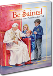 Be Saints! - An Invitation from Pope Benedict XVI