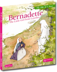 Bernadette, The Little Girl from Lourdes