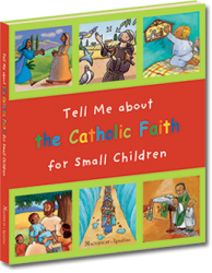 Tell me about Catholic Faith for Small Children