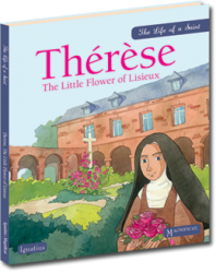 Thérèse, The Little Flower of Lisieux